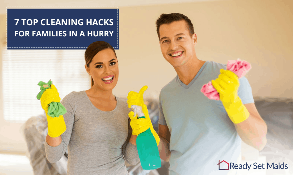 7 Top cleaning hacks for families in a hurry